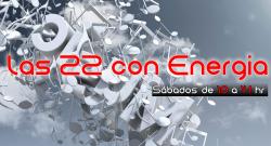 Las 22 con Energia