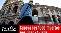 Italia supera los 1000 muertos por coronavirus