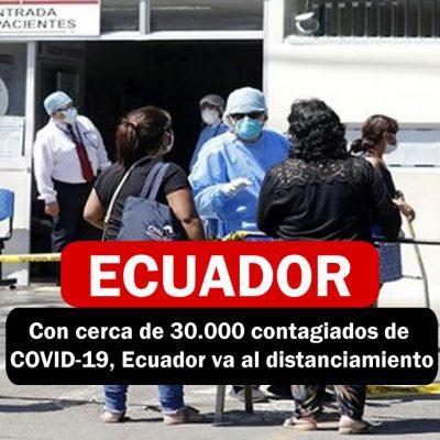 Con cerca de 30.000 contagiados de COVID-19, Ecuador va al distanciamiento