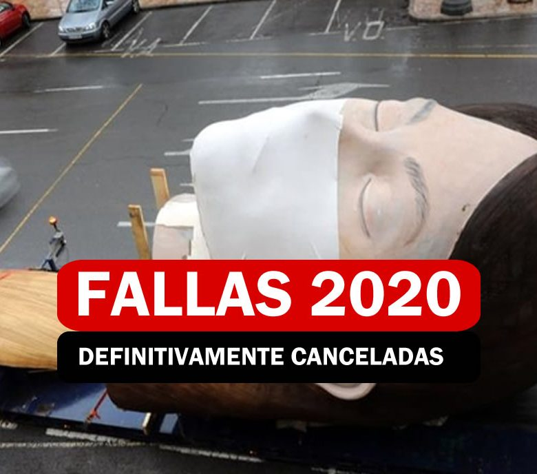 FALLAS 2020 CANCELADAS DEFINITIVAMENTE