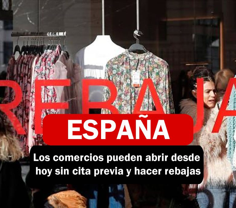 LOS COMERCIOS PUEDEN ABRIR EN SIN CITA PREVIA