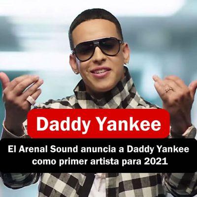Daddy Yankee artista confirmado para el arenal sound 2021