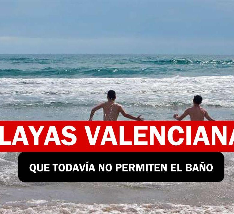 PLayas valencianas que aun no permiten el baño