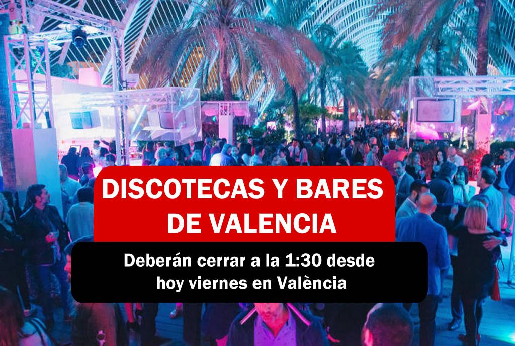 DISCOTECAS Y BARES DE VALENCIA CERRARAN A LA 1:30 EN VALENCIA