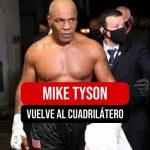 Mike Tyson vuelve al cuadrilátero