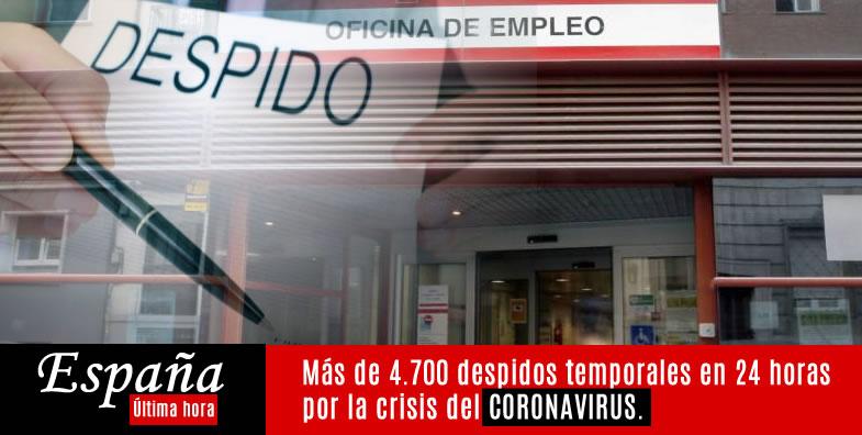 MÁS DE 4700 DESPIDOS EN ESPAÑA POR CORONAVIRUS