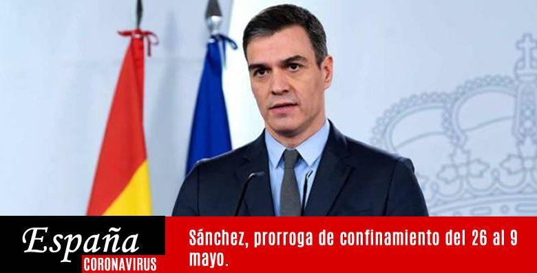 Sánchez, prorroga de confinamiento del 26 al 9 mayo