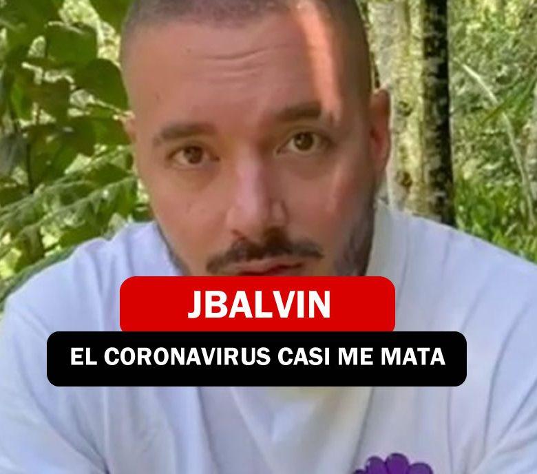 JBALVIN, EL CORONAVIRUS CASI ME MATA