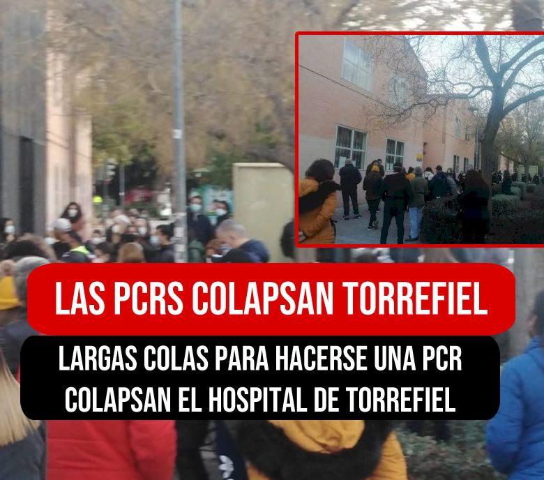 LAS PCRS COLAPSAN HOSPITAL DE TORREFIEL
