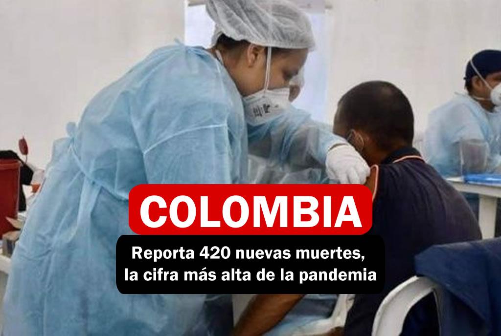 Colombia reporta 420 nuevas muertes, la cifra más alta de la pandemia